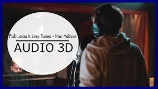 Paulo Londra ft Lenny Tavarez - Nena Maldicion (3D AUDIO) Use audífonos!