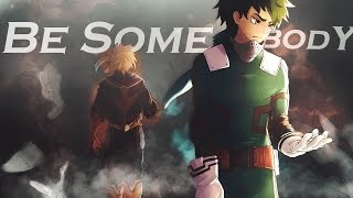 Boku no Hero Academia「 AMV 」- Be Somebody