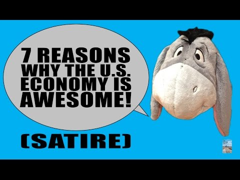 7 Reasons Why the U.S. Economy is AWESOME! (Satire)
