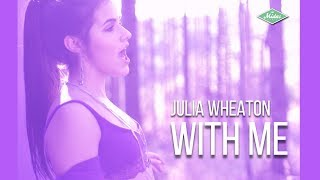 Julia Wheaton - With Me (Videoclipe Oficial)