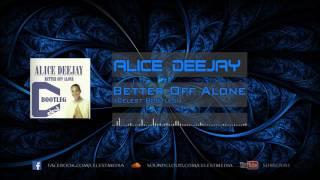Alice Deejay - Better Off Alone (Celest Bootleg)