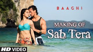 SAB TERA Song Making Video | BAAGHI | Tiger Shroff, Shraddha Kapoor | Armaan Malik | Amaal Mallik