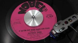 PATRICK ZABÉ - C'qu'on est bien dans son bain - 1971 - NOBEL
