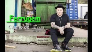 Ferrugem Ao vivo Cigano Djavan  2017