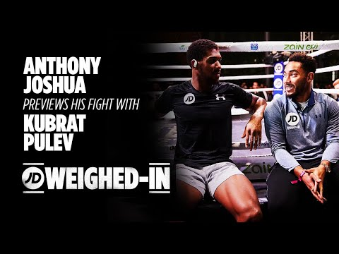 jdsports.co.uk & JD Sports Discount Code video: Anthony Joshua previews his fight with Kubrat Pulev | JD Weighed In