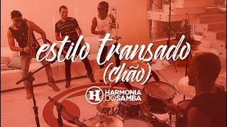 Harmonia do Samba - Estilo Transado (Chão) - (Clipe Oficial)