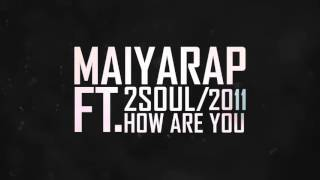 2SOUL FEAT. MAIYARAP l HOW ARE YOU (MIXTAPE)