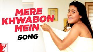 Mere Khwabon Mein - Song | Dilwale Dulhania Le Jayenge | Shah Rukh Khan | Kajol