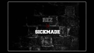 Rez - Sickmade