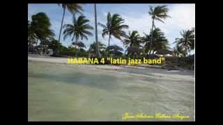 "1. Dile a Catalina - HABANA 4 ""latin jazz band"""