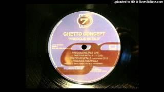Ghetto Concept - Precious Metals