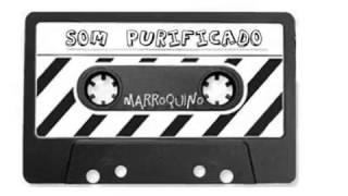 Marroquino feat Kayn - Som Purificado
