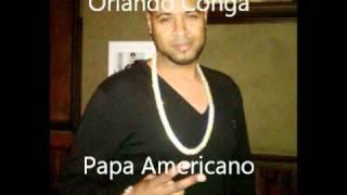 ORLANDO CONGA - PAPA AMERICANO / WE NO SPEAK AMERICANO