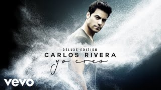 Carlos Rivera - No Es Por Ti (Cover Audio)