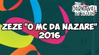 ZéZé o MC da Nazaré feat. Rage Against the Marchinha 2016 - Carnaval da Nazaré