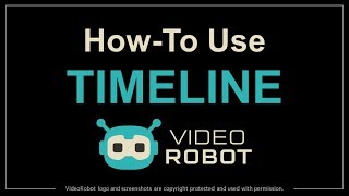 How to Use Timeline in VideoRobot