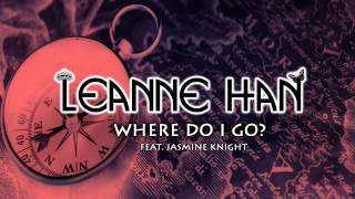 Leanne Han (Where Do I Go) Invaders Of Nine Remix