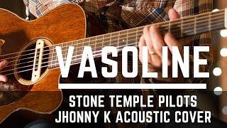 Vasoline - Stone Temple Pilots Acoustic Cover Jhonny K