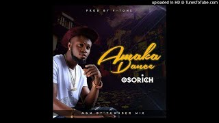 Oso Rich - AMAKA DANCE [Official Audio]