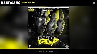 BandGang - Break It Down (Audio)