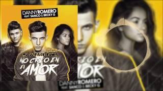 Danny Romero – No creo en el amor feat  Sanco & Becky G (DJ JOTACE PUMA REMIX 2017)