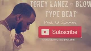 Torey Lanez - Blow Type Beat Prod. Kd Summerz