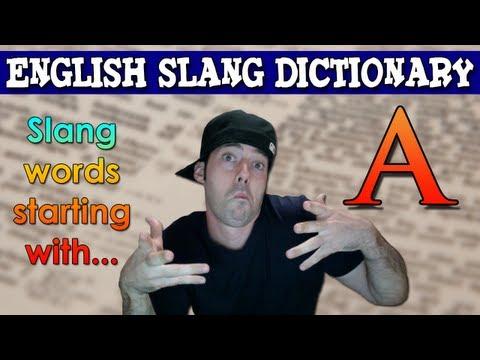 English Slang Dictionary - A - Slang Words Starting With A - English Slang Alphabet