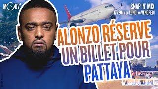 ALONZO réserve un billet pour Pattaya #APPELPUNCHLINE