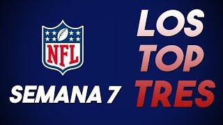 ¡TOP TRES DE LA NFL SEMANA SIETE!