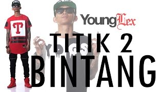 YOUNG LEX - Titik 2 Bintang (Video Lyric)