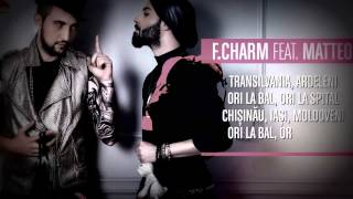 F charm Feat Matteo - Ori la bal , Ori la spital