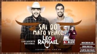 Léo e Raphael   Sai do Mato Veiaco part  Pedro Paulo e Alex