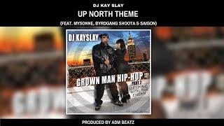 DJ Kay Slay – Up North Theme (feat. Mysonne, Shoota & Saigon)