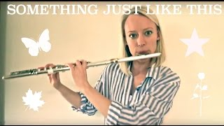 Something Just Like This - The Chainsmokers & Coldplay (flute cover)