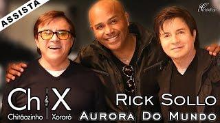 Rick Sollo, Chitãozinho e Xororó - Aurora do Mundo