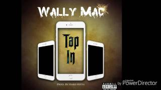 Tap In (prod by. Hard Hitta) Bonafide Wally