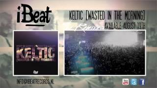 Steff da Campo & Rutger van Gelder - Keltic (Wasted in The Morning) (Praia Del Sol Remix)