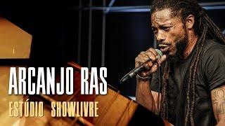 """""""Vibrações positivas"""" - Arcanjo Ras no Estúdio Showlivre 2017"""
