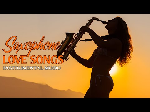 Top 40 Romantic Saxophone Love Songs Soft Relaxing Saxophone Melody For Love