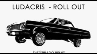 Ludacris - Roll Out  Remix By Djinsane100 (New 2017)
