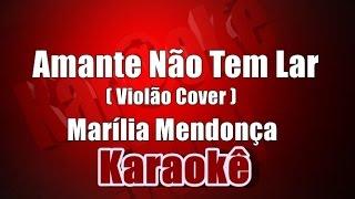 Amante Não Tem Lar - Marília Mendonça - Karaokê (Violão Cover)
