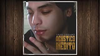 Uriel Lozano - Amarte (Acústico)