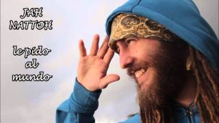 Jah Nattoh - le pido al mundo - Unidad Riddim (Rey JahB Prod.)