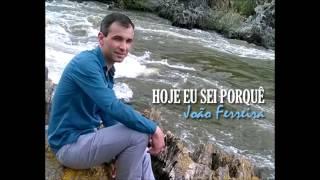 João Ferreira - Hoje eu sei porquê