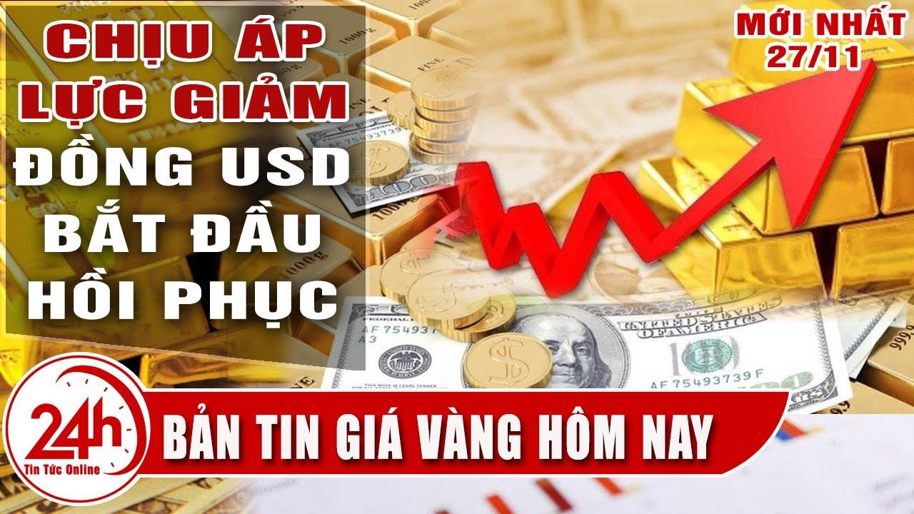 Giá vàng hôm nay 27/11 hồi phục bao lâu ? Bảng giá vàng 18k Cập nhật Tổng hợp giá vàng TT24h