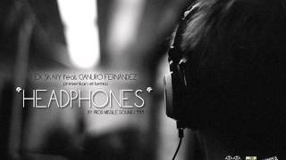 Xkary Feat Liric Traffic - HEADPHONES 2013