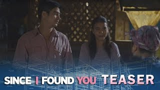 Since I Found You May 21, 2018 Teaser