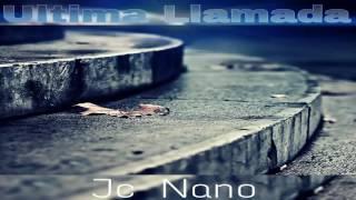 Ultima Llamada - Jc Nano (Prod. By Doble A nc) (Con Subtitulos)