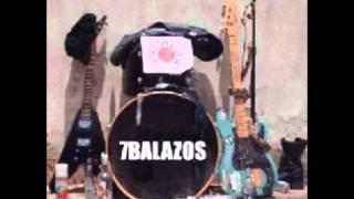 """7 Balazos - """"No Te Mates Todavia"""""""