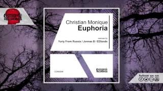 Christian Monique - Euphoria (Original Mix) - Consapevole Recordings
